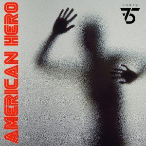 "Radio75 | ""American Hero"""